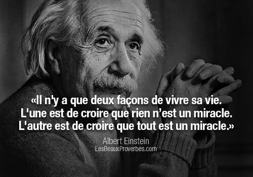 Citation-quiz : deux façons de vivre sa vie (Albert Einstein)