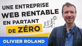 Olivier Roland, l'entrepreneur Web
